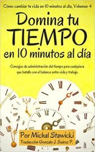 Domina tu tiempo en 10 minutos al día